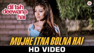Mujhe Itna Bolna Hai - Dil Toh Deewana Hai | Raj Babbar, Zeenat Aman, Haider K & Sada | Richa Sharma