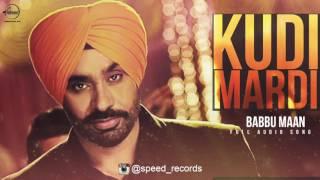 Kuddi Mardi (Full Audio Song) | Babbu Maan & Shipra Goyal | Punjabi Song