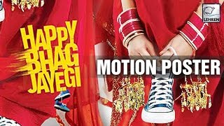 Happy Bhag Jayegi | Motion Poster | Diana Penty, Abhay Deol