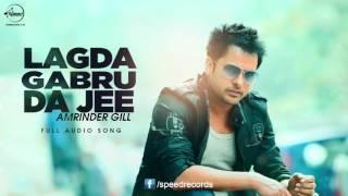 Lagda Na Jee ( Full Audio Song )   Amrinder Gill   Punjabi Song Collection