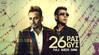 26 Ban Gyi ( Full Audio Song ) | Gippy Grewal & Jazzy B | Punjabi Song Collection