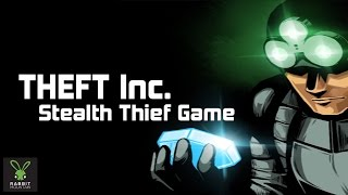 Official THEFT Inc. Stealth Thief Game (by Rabbit Mountain) Launch Trailer