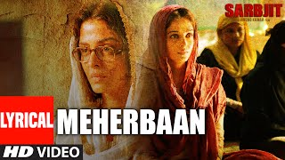 Meherbaan Full Song with Lyrics | SARBJIT | Aishwarya Rai Bachchan, Randeep Hooda | Sukhwinder Singh