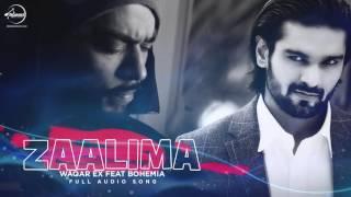 Zaalima ( Full Audio Song )   Waqar Ex Feat Bohemia   Punjabi Song Collection