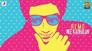 Remo - Remo Nee Kadhalan Lyric - Sivakarthikeyan - Anirudh