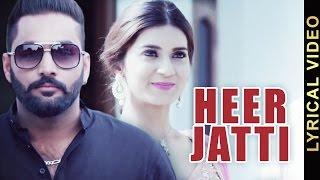 HEER JATTI    JAGDEEP GILL    LYRICAL VIDEO    New Punjabi Songs 2016