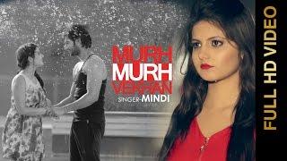 New Punjabi Songs 2016    MURH MURH VEKHAN    MINDI feat. TANVI NAGI    Punjabi Songs 2016
