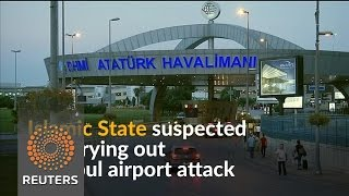 Islamic State suspected in deadly Istanbul airport attack