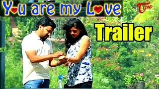 You Are My Love | Short Film Trailer | Produced by Ch Narendra Kumar