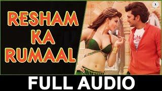 Resham Ka Rumaal - Full Audio | Great Grand Masti | Shaarib & Toshi | Riteish D | Vivek O |Aftab S |