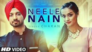 Neele Nain Full Video | Charan | Latest Punjabi Song | Desi Routz`