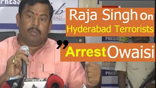 BJP MLA Raja Singh Demands Arrest Of Asaduddin Owaisi For Treachery - Hyderabad Terrorists Arrest