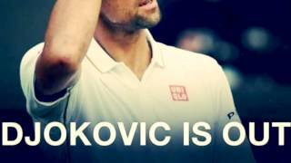 Novak Djokovic is out in the 3rd Round of Wimbledon 2016