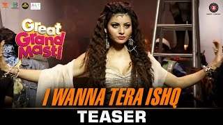 I Wanna Tera Ishq - Teaser Great Grand Masti Riteish D, Vivek O, Aftab S & Urvashi R