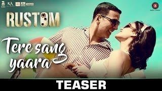 Tere Sang Yaara - Teaser Rustom Akshay Kumar, Ileana D'cruz Atif Aslam Arko Love Songs
