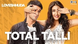 Total Talli - Loveshhuda Latest Bollywood Party Song Girish, Navneet Parichay, Teesha
