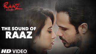 Sound of Raaz Raaz Reboot Emraan Hashmi, Kriti Kharbanda, Gaurav Arora