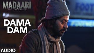 DAMA DAMA DAM Full Song (Audio) Madaari Irrfan Khan, Jimmy Shergill