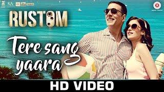Tere Sang Yaara - Rustom Akshay Kumar & Ileana D'cruz Atif Aslam Arko Romantic Love Songs
