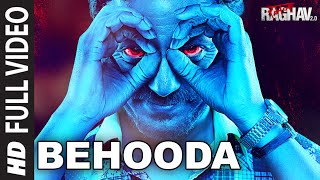 Behooda Full Video Song Raman Raghav 2.0 Nawazuddin Siddiqui Anurag Kashyap Ram Sampath