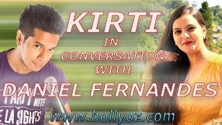 KIRTI IN CONVERSATION WITH THE INDIAN STAND UP COMEDIAN - DANIEL FERNANDES