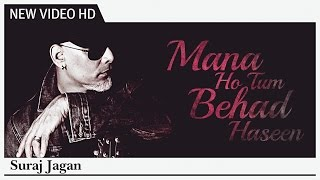 Mana Ho Tum Behad Haseen - SURAJ JAGAN | Music Video