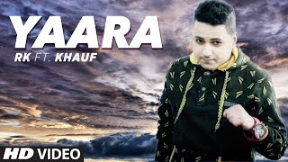 Latest Punjabi Song  Yaara Full Song RK feat. Khauf Harick