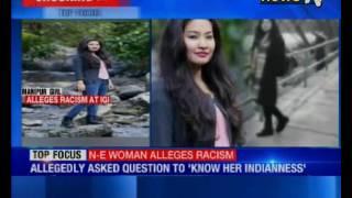 Manipur girl  Monika Khangembam alleges Racism at Delhi Airport