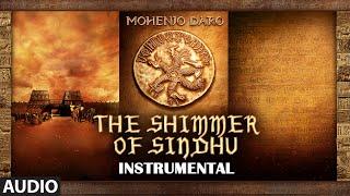 THE SHIMMER OF SINDHU Full Song - Mohenjo Daro - Hrithik Roshan, Pooja Hegde - A R Rahman