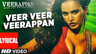 Veer Veer Veerappan Lyrical Song VEERAPPAN Shaarib & Toshi Ft. Paayal Dev and Vee