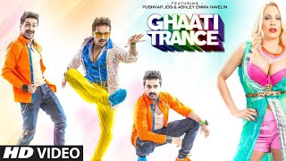 GHAATI TRANCE Video Song Jaspreet Jasz,Sonu Kakkar | Sachin Gupta| Latest Hindi Song