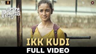 Ikk Kudi (Club Mix) - Udta Punjab | Alia Bhatt - Diljit