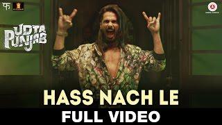 Hass Nache Le - Full Video Udta Punjab Shahid Mallya | Shahid Kapoor, Alia Bhatt, Kareena Kapoor