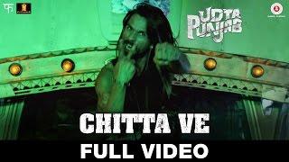 Chitta Ve - Full Video Udta Punjab  Shahid Kapoor, Kareena Kapoor K, Alia Bhatt & Diljit Dosanjh
