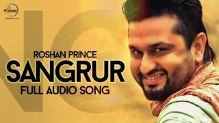 Sangrur ( Full Audio Song )  Roshan Prince  Punjabi Song Collection