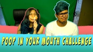 Poop In Your Mouth Challenge ft. Equalist Aastha