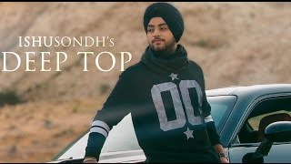 DEEP TOP  Official Full Video  Ishu Sondh  New Punjabi Songs 2016  Lokdhun Punjabi