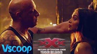 Official Teaser | XXX: The Return Of Xander Cage | Deepika Padukone, Vin Diesel #VSCOOP