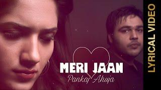 New Punjabi Songs 2016 MERI JAAN PANKAJ AHUJA Feat.RUHANI SHARMA Punjabi Songs 2016