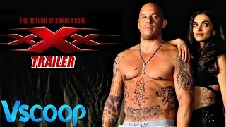xXx: THE RETURN OF XANDER CAGE | Official Trailer 2017 | Vin Diesel, Deepika Padukone #VSCOOP
