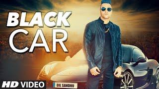 Latest Punjabi Song 2016 Black Car Dil Sandhu Ft. Lovey