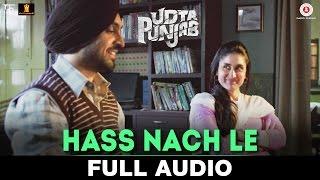 Hass Nache Le - Full Audio Udta Punjab Shahid Mallya Shahid Kapoor, Alia Bhatt, Kareena Kapoor