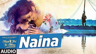 Roshan Prince Naina Audio Song  Main Teri Tu Mera | Latest Punjabi Movie 2016