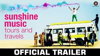 Sunshine Music Tours and Travels - OFFICIAL MOVIE TRAILER | Sunny Kaushal | Shailendra Singh