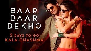 Kala Chashma Teaser - 2 Days to Go Baar Baar Dekho | Sidharth Malhotra Katrina Kaif |Badshah Neha K