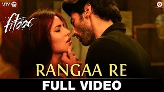 Rangaa Re (Hindi) - Full Video  Fitoor  Aditya Roy Kapur & Katrina Kaif  Sunidhi C  Amit Trivedi
