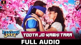 Toota Jo Kabhi Tara -Full Song  A Flying Jatt | Tiger Shroff, Jacqueline F | Atif Aslam & Sumedha K