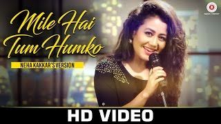 Mile Ho Tum - Neha Kakkar's Version  Tony Kakkar