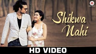 Shikwa Nahi - Official Music Video Jubin Nautiyal  Amjad Nadeem  Sheena Bajaj