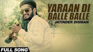 New Punjabi Songs 2016 Yaraan Di Balle Balle | Jatinder  Feat. Amrit Music Works